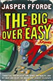 Jasper Fforde The Big Over Easy (Nursery Crime Adventures 1)