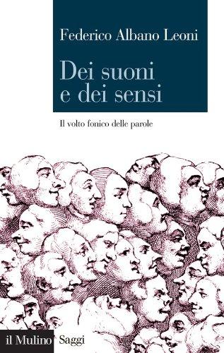Dei suoni e dei sensi: Il volto fonico delle parole (Saggi) (Italian Edition)