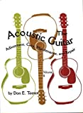 img - for The Acoustic Guitar: Adjustment, Care, Maintenance and Repair (Volume I) by Teeter, Don E. (1996) [Paperback] book / textbook / text book