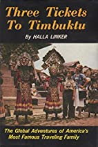 Three Tickets to Timbuktu by Halla Linker