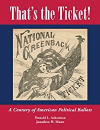 That's the Ticket! A Century of American Political Ballots download ebook