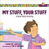 My Stuff, Your Stuff: A Book about Stealing (Growing God's Kids)
