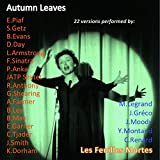 Autumn Leaves / Les feuilles mortes (22 Versions Performed By:)