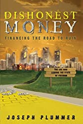 Dishonest Money: Financing the Road to Ruin