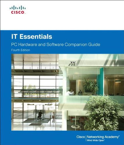 IT Essentials: PC Hardware and Software Companion Guide...