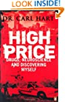 High Price: Drugs, Neuroscience, and...