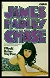 I Would Rather Stay Poo (0552094919) by James Hadley Chase