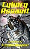 Cyborg Assault (Doom Star 4)