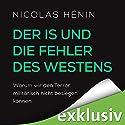 Der IS und die Fehler des Westens: Warum wir den Terror militärisch nicht besiegen können Hörbuch von Nicolas Hénin Gesprochen von: Erich Wittenberg