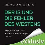 Der IS und die Fehler des Westens: Warum wir den Terror militärisch nicht besiegen können   Nicolas Hénin