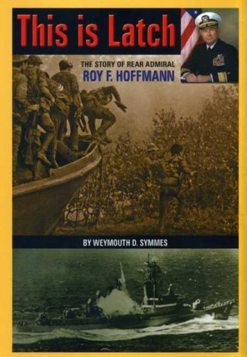 Image of This is Latch: The Story of Rear Admiral Roy F. Hoffmann