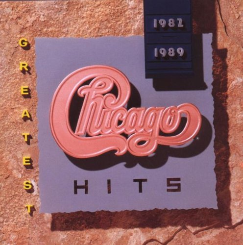 Chicago - Greatest Hits [1982-1989] - Zortam Music