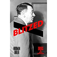 Blitzed: Drugs in Nazi Germany Audiobook by Norman Ohler, Shaun Whiteside - translator Narrated by Jonathan Keeble