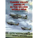 Thames Valley Airfields in the Second World War (British Airfields of World War II)