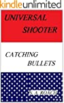 Universal Shooter: Bullet Catcher