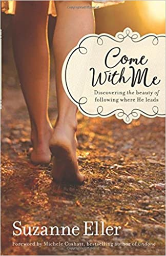 """Are You Compelled to Follow Him: Book Review for """"Come With Me"""" by Suzanne Eller"""