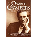 Oswald Chambers: The Best from All His Books ~ Oswald Chambers