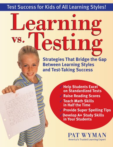 Learning vs. Testing: Strategies That Bridge the Gap Between Learning Styles and Test-Taking Success