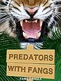 Predators with Fangs (1)