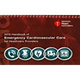 Handbook of Emergency Cardiovascular Care for Healthcare Providers (AHA Handbook of Emergency Cardiovascular Care)