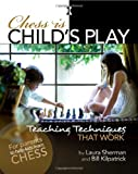 img - for Chess is Child's Play: Teaching Techniques That Work book / textbook / text book