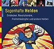 Live dabei - Sagenhafte Helden. Entdecker, Revolutionäre, Freiheitskämpfer und andere Helden, 3 CDs