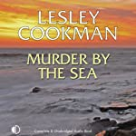 Murder by the Sea (       UNABRIDGED) by Lesley Cookman Narrated by Patience Tomlinson
