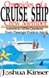 Chronicles of a Cruise Ship Crew Member: Answers to All the Questions Every Passenger Wants to Ask