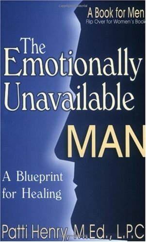 The Emotionally Unavailable Man: A Blueprint for Healing