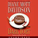 Dark Tort (       UNABRIDGED) by Diane Mott Davidson Narrated by Barbara Rosenblat