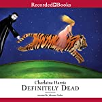 Definitely Dead: Sookie Stackhouse Southern Vampire Mystery #6 (       UNABRIDGED) by Charlaine Harris Narrated by Johanna Parker