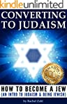 Converting to Judaism: How to Become...