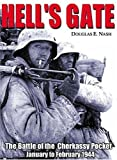 Hell's Gate: The Battle of the Cherkassy Pocket January to February 1944 (0965758435) by Nash, Douglas E.