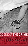 Scene of the Crime : Photographs from the LAPD Archive (0810950022) by Wride, Tim B.