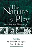 img - for The Nature of Play: Great Apes and Humans book / textbook / text book