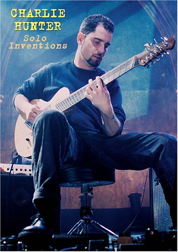 Charlie Hunter - Solo Inventions