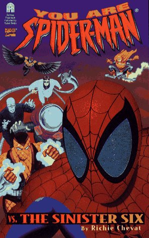 The SINISTER SIX: YOU ARE SPIDER-MAN #1: SPIDER-MAN