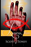 img - for Lazarus, Man: This is the story of Lazarus of Bethany, told through tale and tribulation. book / textbook / text book