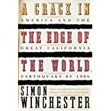 A Crack in the Edge of the World: America and the Great California Earthquake of 1906 ~ Simon Winchester