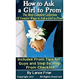 51X414BOFkL. SL160 OU01 SS160  How to Ask a Girl to Prom: The Most Complete Collection Of Creative Ways to Ask a Girl to Prom, Includes Prom Tips for Guys, Step by Step Prom Checklis and How to Shop for a Limo (Kindle Edition)