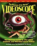 The Phantom of the Movies' VIDEOSCOPE: The Ultimate Guide to the Latest, Greatest, and Weirdest Genre Videos (0812931491) by Kane, Joe