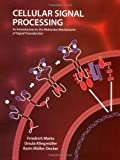 img - for Cellular Signal Processing: An Introduction to the Molecular Mechanisms of Signal Transduction book / textbook / text book