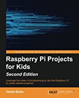 Raspberry Pi Projects for Kids, 2nd Edition Front Cover