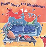 img - for Pablo Meets the Neighbours by Keith Tutt (2009-10-15) book / textbook / text book