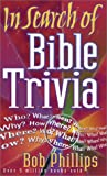 In Search of Bible Trivia (0736906967) by Phillips, Bob