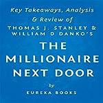 The Millionaire Next Door by Thomas J. Stanley and William D. Danko: Key Takeaways, Analysis, & Review |  Eureka Books