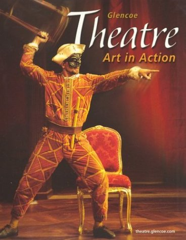 Theatre: Art in Action, Student Edition (NTC: Theatre of Arts in Action)