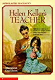 Helen Keller's Teacher (Scholastic Biography)