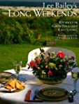 Lee Bailey's Long Weekends: Recipes f...