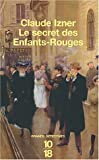 echange, troc Claude Izner - Le Secret des Enfants-Rouges